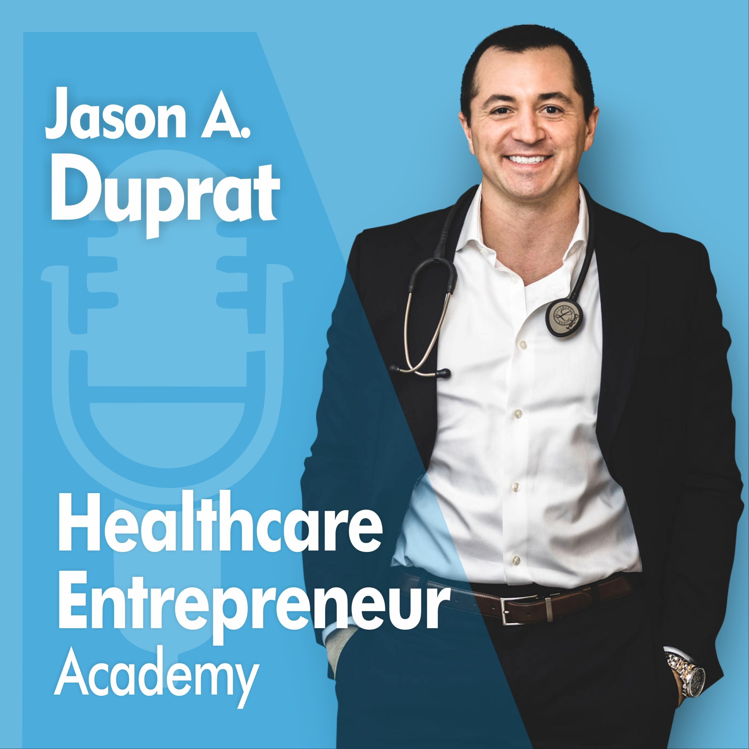 Healthcare Entrepreneur Academy Podcast